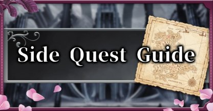 Side Quest Guide - Quest Giver Locations & Rewards List