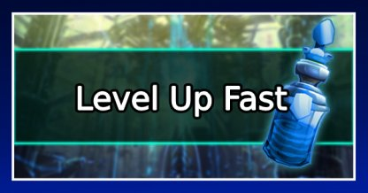 how to level up fast