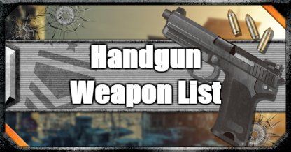 Handgun - Weapon List