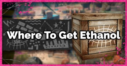 Where To Get Ethanol - How To Find & Get