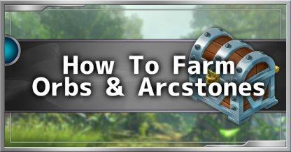 Orbs & Arcstones Farm Guide - How To Get Orbs & Arcstones Fast