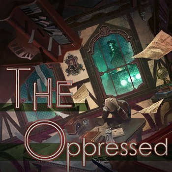 9. The Oppressed