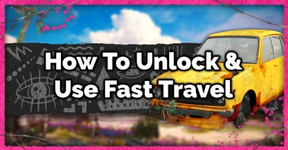 Fast Travel - How To Unlock & Use