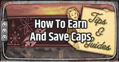 Fallout 76, How To Earn And Save Caps
