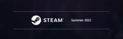 Summer 2022 Steam