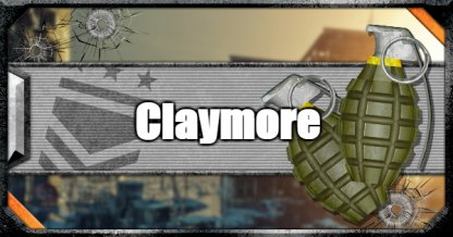 Claymores