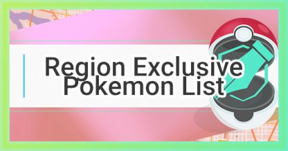 Pokemon GO Region Specific Pokemon List