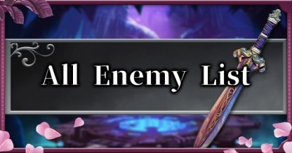 All Enemy & Boss List