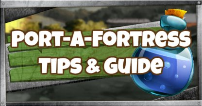 Port-A-Fortress Guide - Tips & Techniques