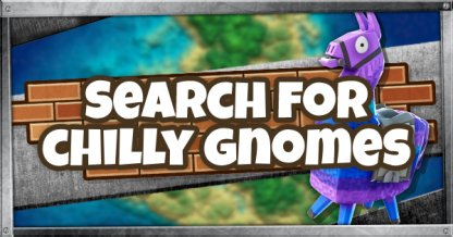 Search for Chilly Gnomes Season 7 Week