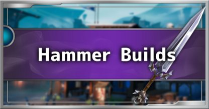 Hammer Build Guide - Recommended Builds & Tips
