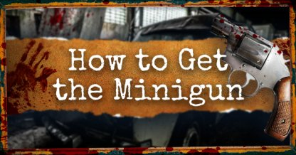 How to Get the Minigun - Guide & Location