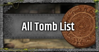 All Challenge Tomb Guide List