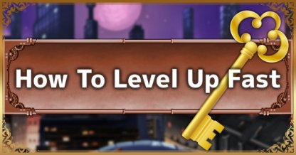 Kingdom Hearts 3(KH3) How To Level Up / Earn EXP Fast: Guide & Tips
