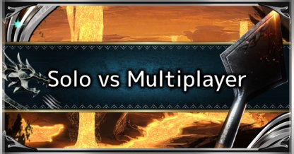 Difference & Advantage Of Solo & Multiplayer - Guide & Tips