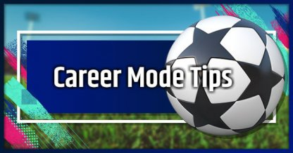 Career Mode - Tips & Guide