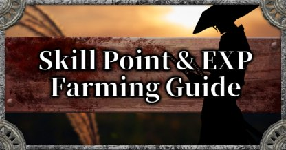 Fast EXP & Skill Point Farm Guide: How & Where To Farm Tips