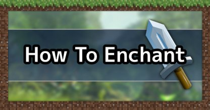 Minecraft | How To Enchant Items - Guide & Tips