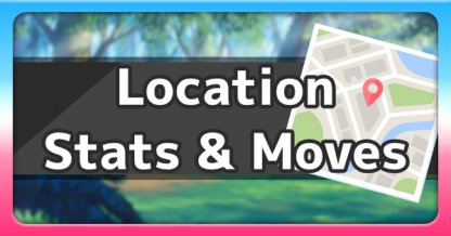 Location & Stats & Moves