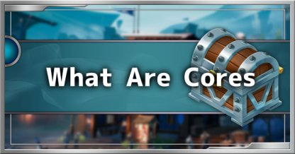 What Are Cores? - How To Get, Farm & Use
