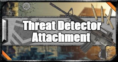 Call of Duty Black Ops IV Weapon Attachments Threat Detector
