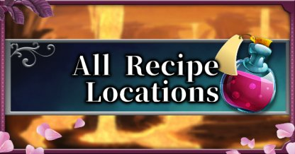 All Recipe Locations & Map Guide