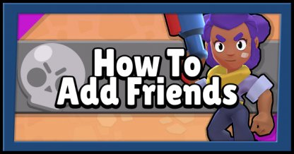How To Add Friends Guide