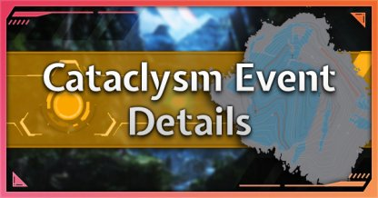 Cataclysm Event Update - New Developer Information