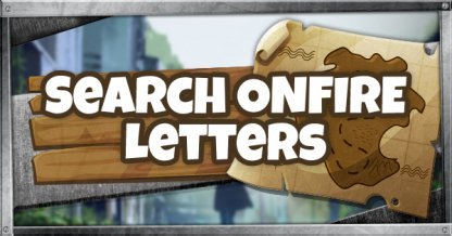 Search O-N-F-I-R-E (ONFIRE) Letters - Downtown Drop Challenges