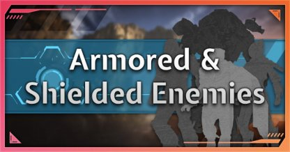 How To Deal With Shielded & Armored Enemies - Tips & Guide