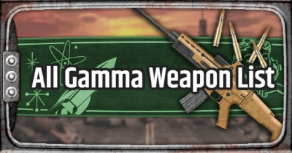 Fallout 76, Gamma Weapons - Weapon List & Stats