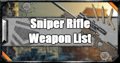 Sniper Rifle - Weapon List