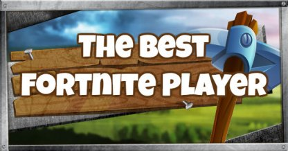 Who Is The Best Fortnite Player In The World