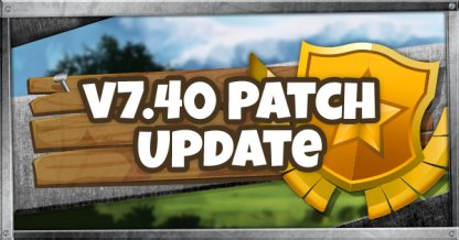 v7.40 Patch Update - Feb. 14, 2019