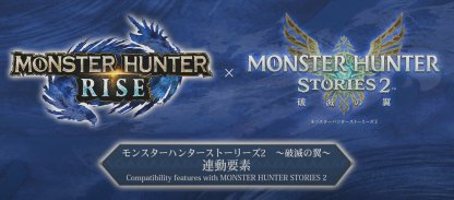 Monster Hunter Rise & Monster Hunter Stories 2