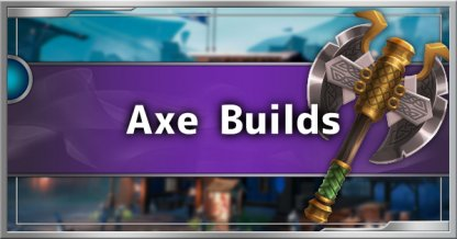 Axe Build Guide - Recommended Build & Tips