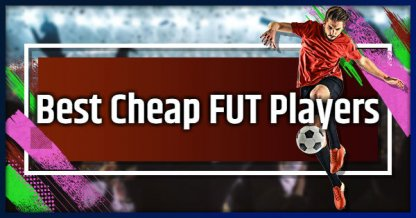 Best Cheap Players In FUT - Price Range & Rating
