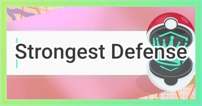 Pokemon Go, Strongest Defense - Tier List & Ranking