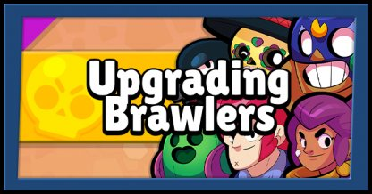 How To Upgrade Brawlers - Guide & Tips